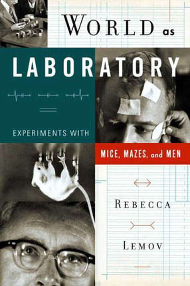 "Book cover art for, ""World as Laboratory : Experiments with Mice, Mazes, and Men"" by Rebecca Lemov. Photo: No Byline"