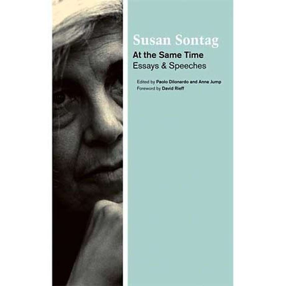 """At the Same Time: Essays & Speeches"" by Susan Sontag, edited by Paolo Dilonardo and Anne Jump"