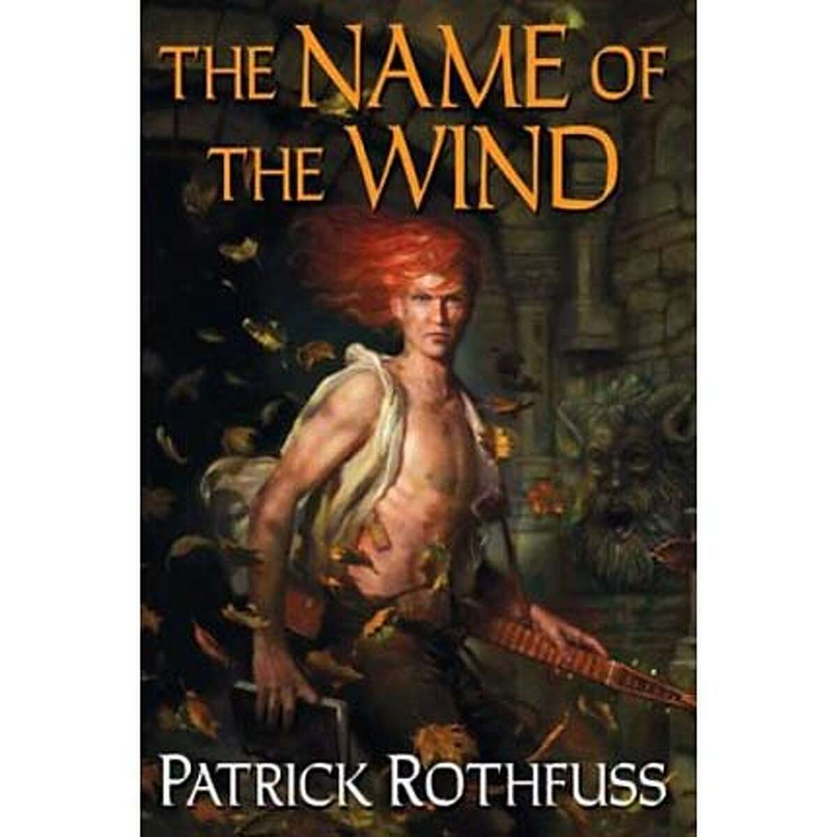 """""""The Name of the Wind"""" by Patrick Rothfuss (DAW; 662 pages; $24.95)"""