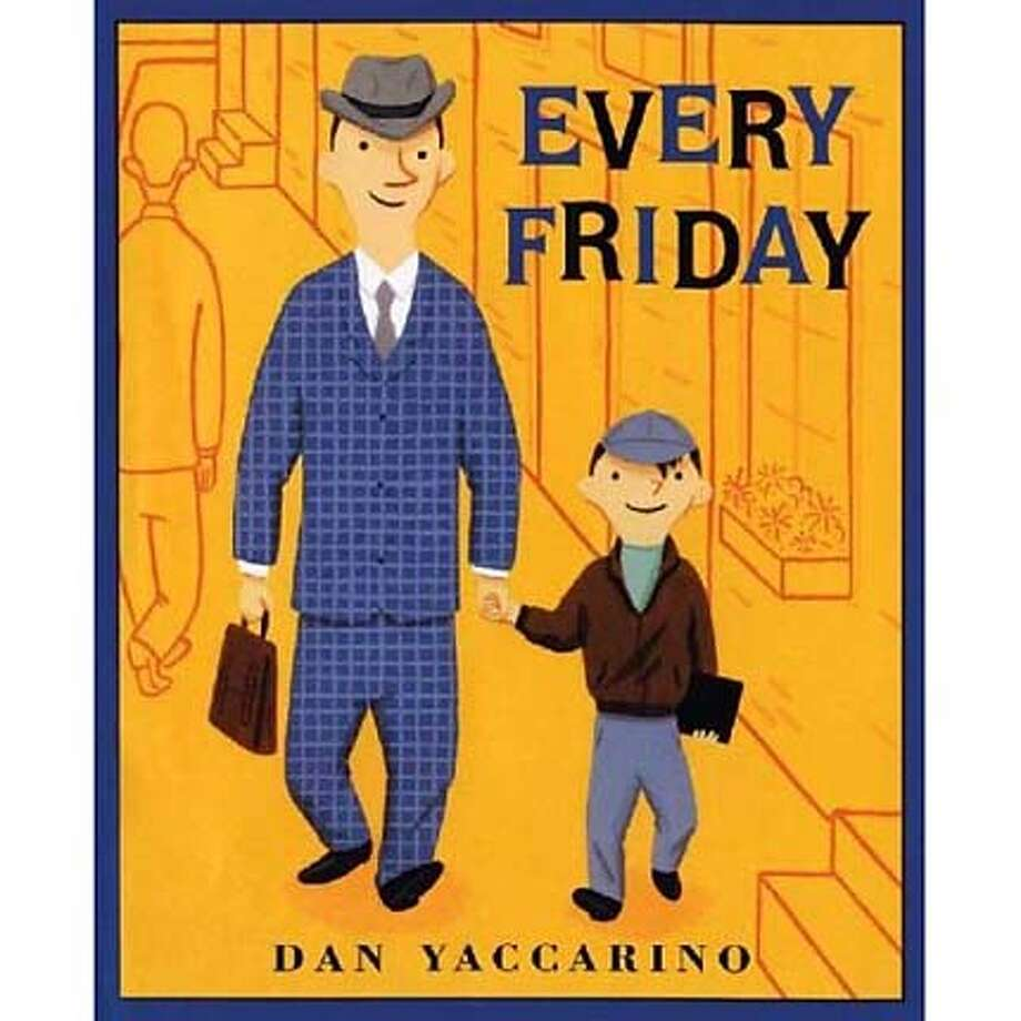 """""""Every Friday"""" by Dan Yaccarino (Holt; 32 pages; $16.95; ages 4-8)"""