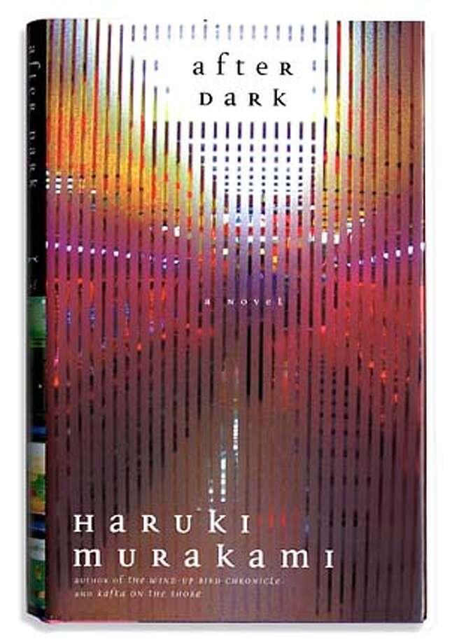 After Dark, a novel Haruki Murakami Photo: Sfc