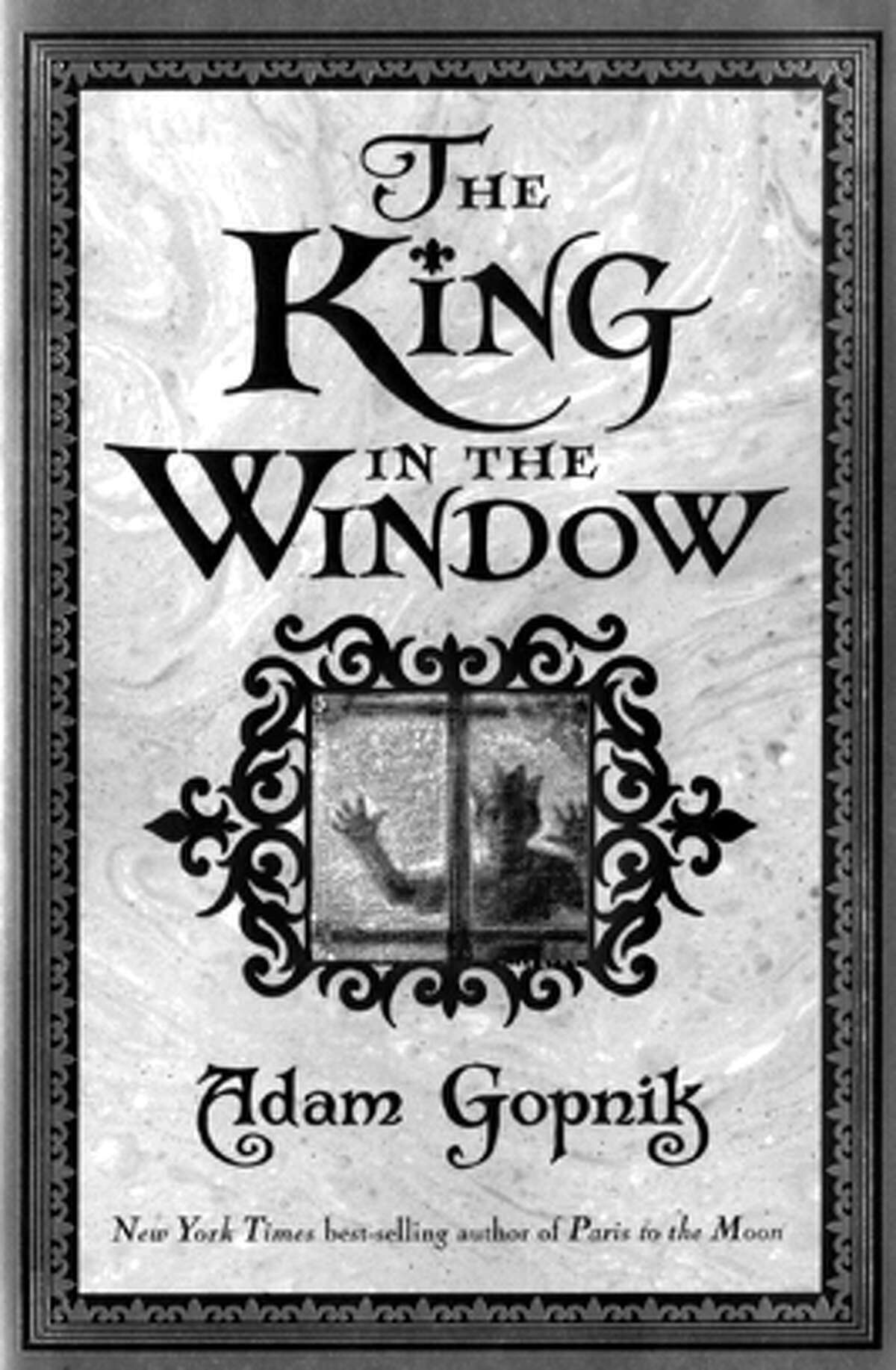 """book jacket from Adam Gopnik's """"The King in the Window."""""""