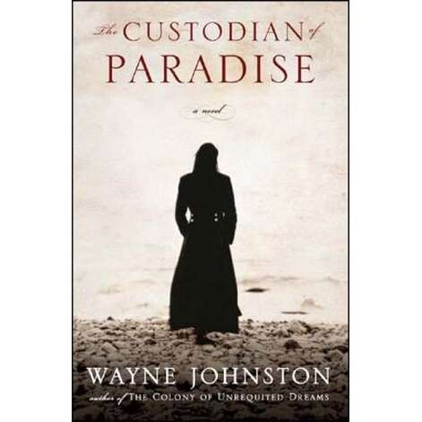 """The Custodian of Paradise"" by Wayne Johnston"