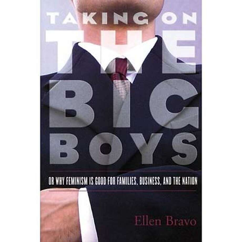 "cover of ""taking onthe Big Guys"" by Ellen Bravo Photo: Ho"