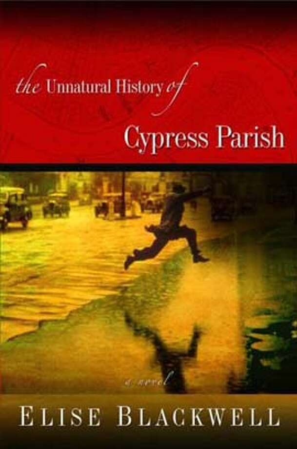 """The Unnatural History Of Cypress Parish"" by Elise Blackwell"