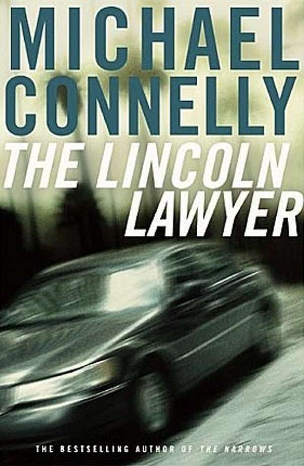 "JPG Book cover of ""The Lincoln Lawyer"" by Michael Connelly  handout/ handout Photo: David Lazarus"
