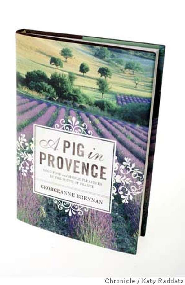 "BOOK_PROVENCE_001_RAD.jpg SHOWN: ""A Pig in Provence,"" by Georgeanne Brennan. These pictures were made on Thursday, March 15, 2007, in San Francisco, CA.  (Katy Raddatz/The Chronicle) **Georgeanne Brennan Mandatory credit for the photographer and the San Francisco Chronicle. No sales; mags out. Photo: Katy Raddatz"