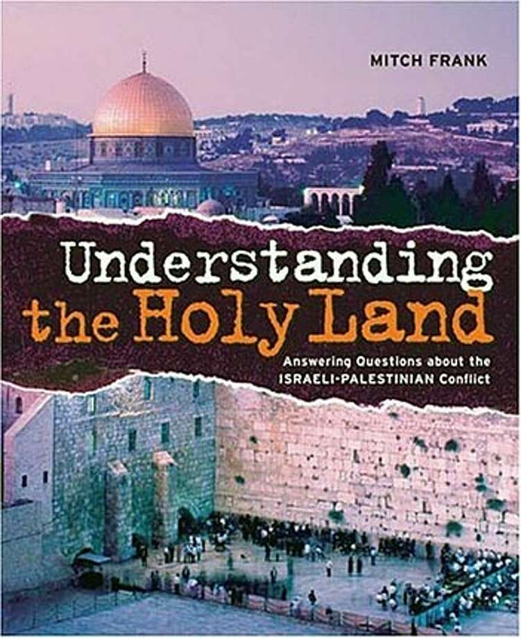 """Understanding the Holy Land: Answering Questions About the Israeli-Palestinian Conflict"" by Mitch Frank"