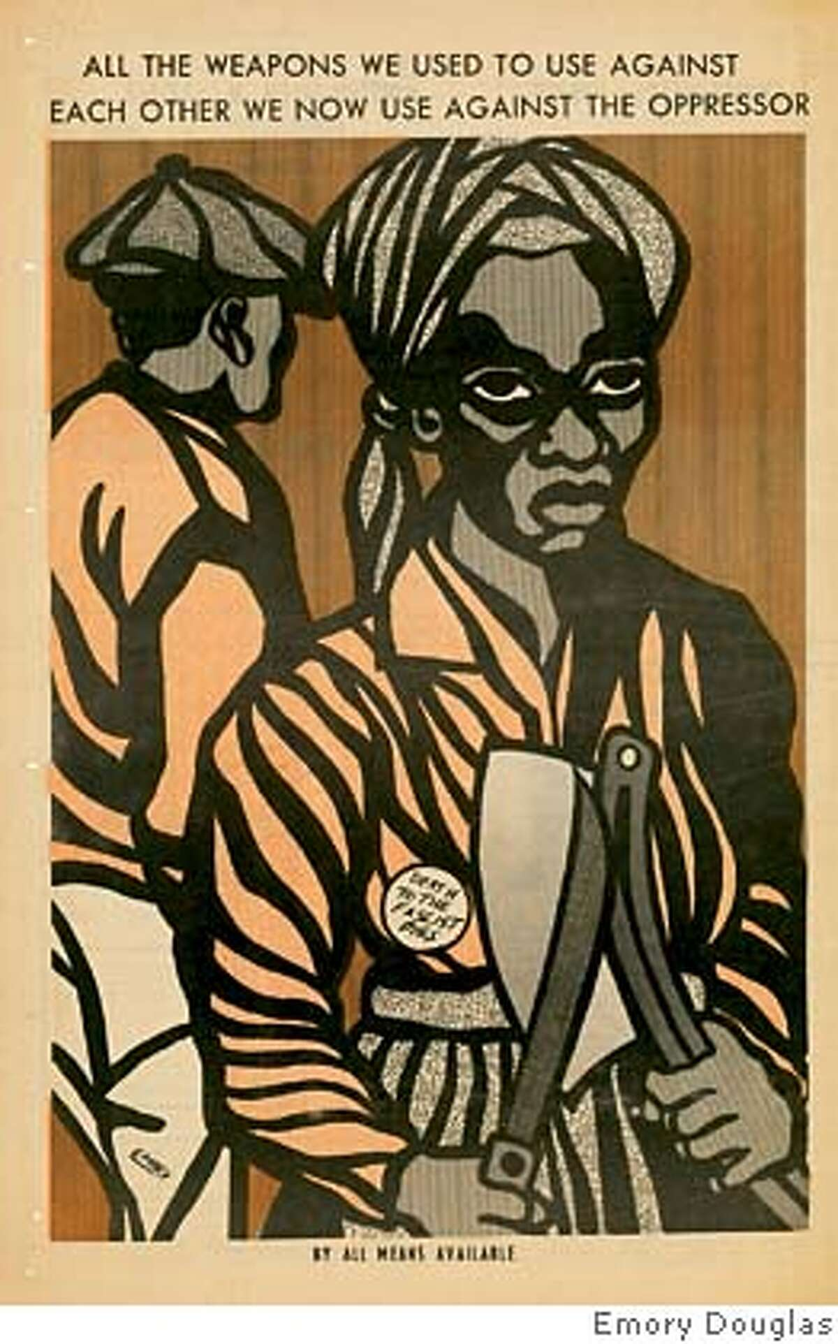 July 4, 1970-- Orange shirt figure holding machete and knife text says by all means available All artwork copyright � Emory Douglas from BLACK PANTHER: THE REVOLUTIONARY ART OF EMORY DOUGLAS edited by Sam Durant, Rizzoli New York, 2007., unless otherwise noted and credit for the book must read � BLACK PANTHER: THE REVOLUTIONARY ART OF EMORY DOUGLAS edited by Sam Durant, Rizzoli New York, 2007.