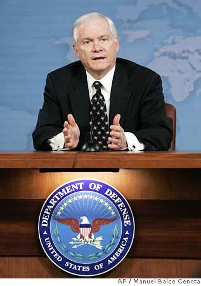 Defense Secretary Robert Gates, speak to reporters during a news conference at the Pentagon, Thursday, March 22, 2007. (AP Photo/Manuel Balce Ceneta) Photo: Manuel Balce Ceneta