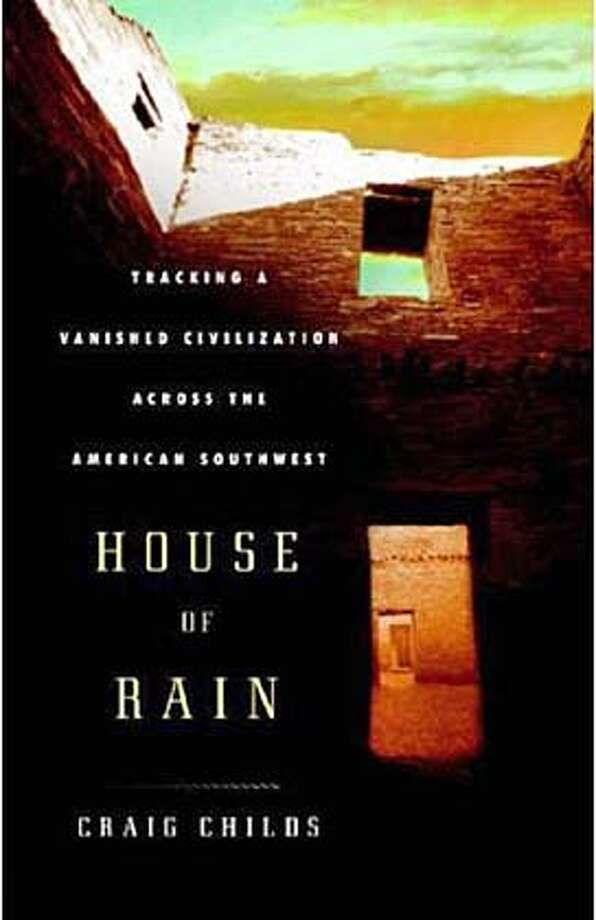 "Book cover art for, ""House of Rain: Tracking a Vanished Civilization Across the American Southwest"" by Craig Childs (Author). Photo: Handout"