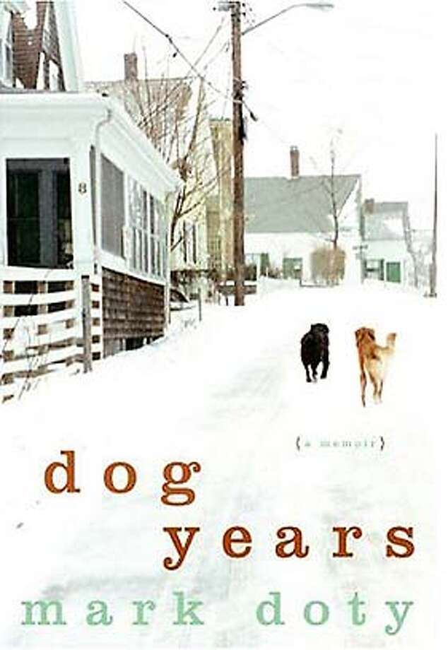 Dog Years: A Memoir (Hardcover) by Mark Doty (Author) Photo: Ho