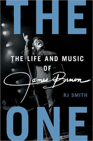 """The One: The Life and music of James Brown"" by RJ Smith Photo: RJ Smith"