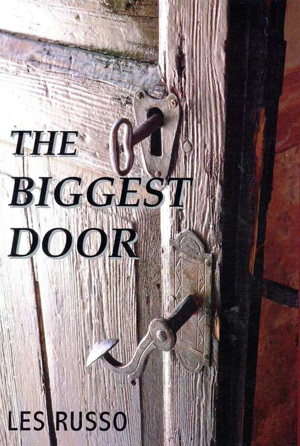 "Former Greenwich resident Les Russo recently had his first novel published. ""The Biggest Door"" is the serious yet humorous story of a company owner who, when he discovers his company is on the verge of bankruptcy, seeks help from a female dream therapist. Photo: Contributed Photo"