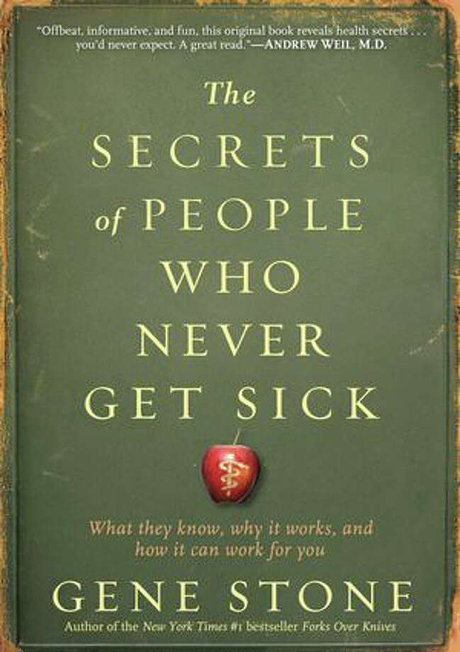 """The Secrets of People Who Never Get Sick,"" written by the best-selling book ""Forks Over Knives,"" Gene Stone."