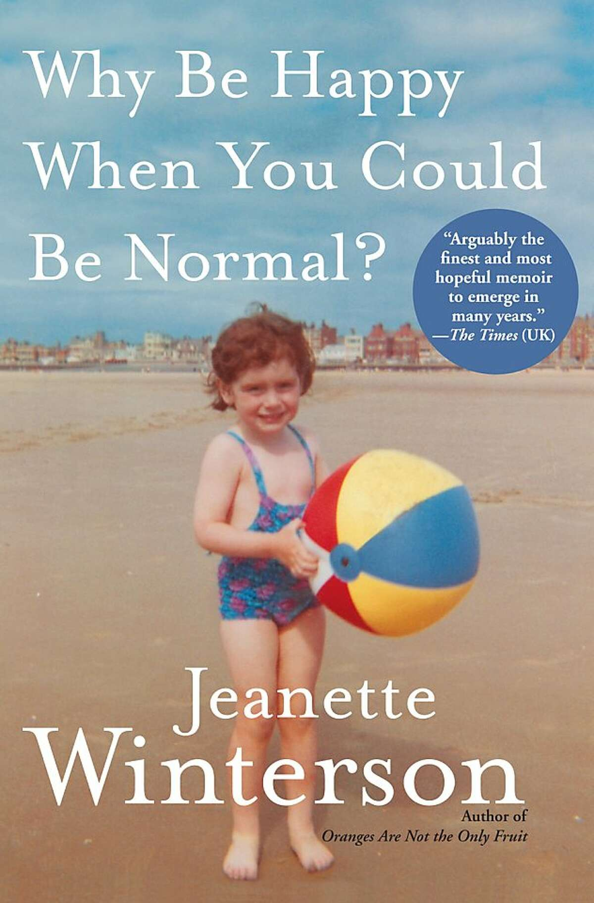"""""""Why Be Happy When You Could Be Normal?"""" by Jeanette Winterson"""