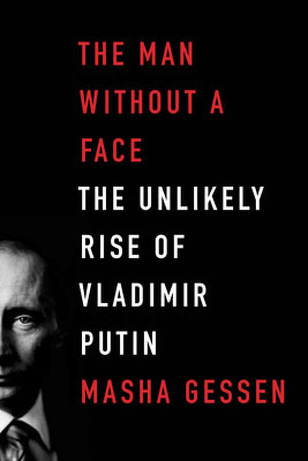 """""""The Man WIthout a Face: The Unlikely Rise of Vladimir Putin"""" by Masha Gessen Photo: Masha Gessen"""