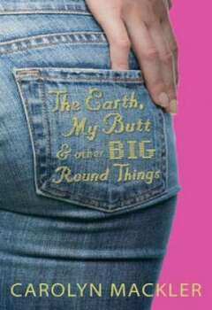 """The Earth, My Butt, and Other Big, Round Things"" by Carolyn Mackler – On the American Library Association's list of frequently challenged books, it ranked No. 8 in 2009 and No. 4 in 2006 – Some complain this book contains offensive language and sexually explicit content."