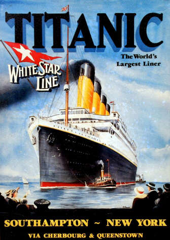 FILE -- A poster advertising the RMS Titanic's maiden voyage. The largest ship afloat at the time, the Titanic sank in the north Atlantic Ocean on April 15, 1912, after colliding with an iceberg during her maiden voyage from Southampton to New York City.  (The New York Times)