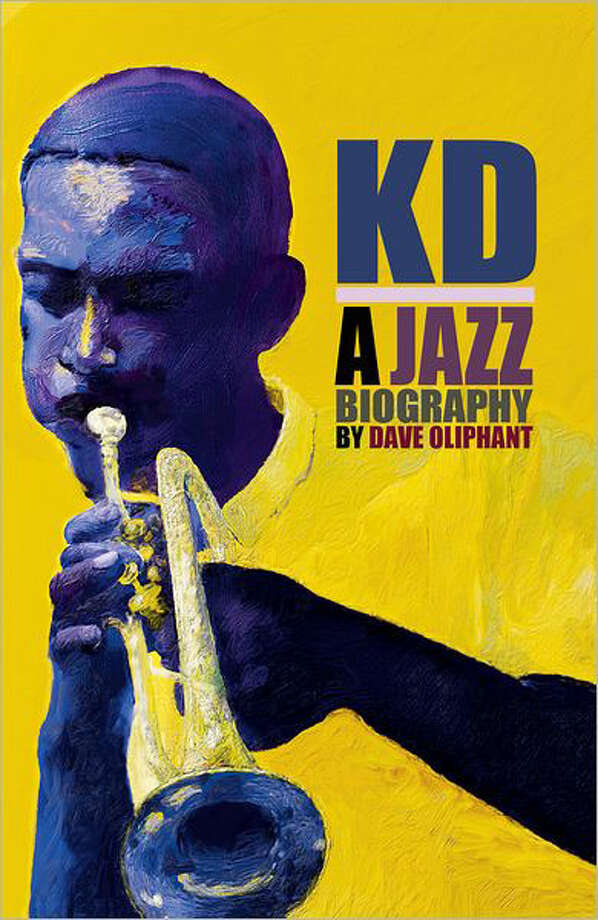 """KD: A Jazz Biography"" by Dave Oliphant Photo: Dave Olilphant"