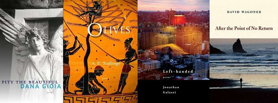 "From left: ""Pity the Beautiful,"" by Dana Gioia; ""Olives,"" by A.E. Stallings; ""Left-handed,"" by Jonathan Galassi; ""After the Point of No Return,"" by David Wagoner"