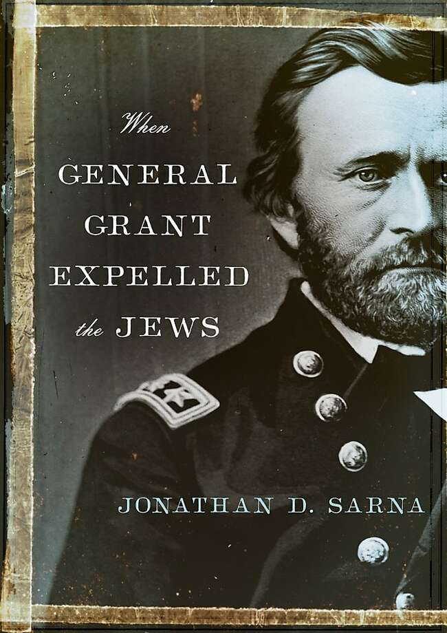 """When General Grant Expelled the Jews"" by Jonathan D. Sarna"