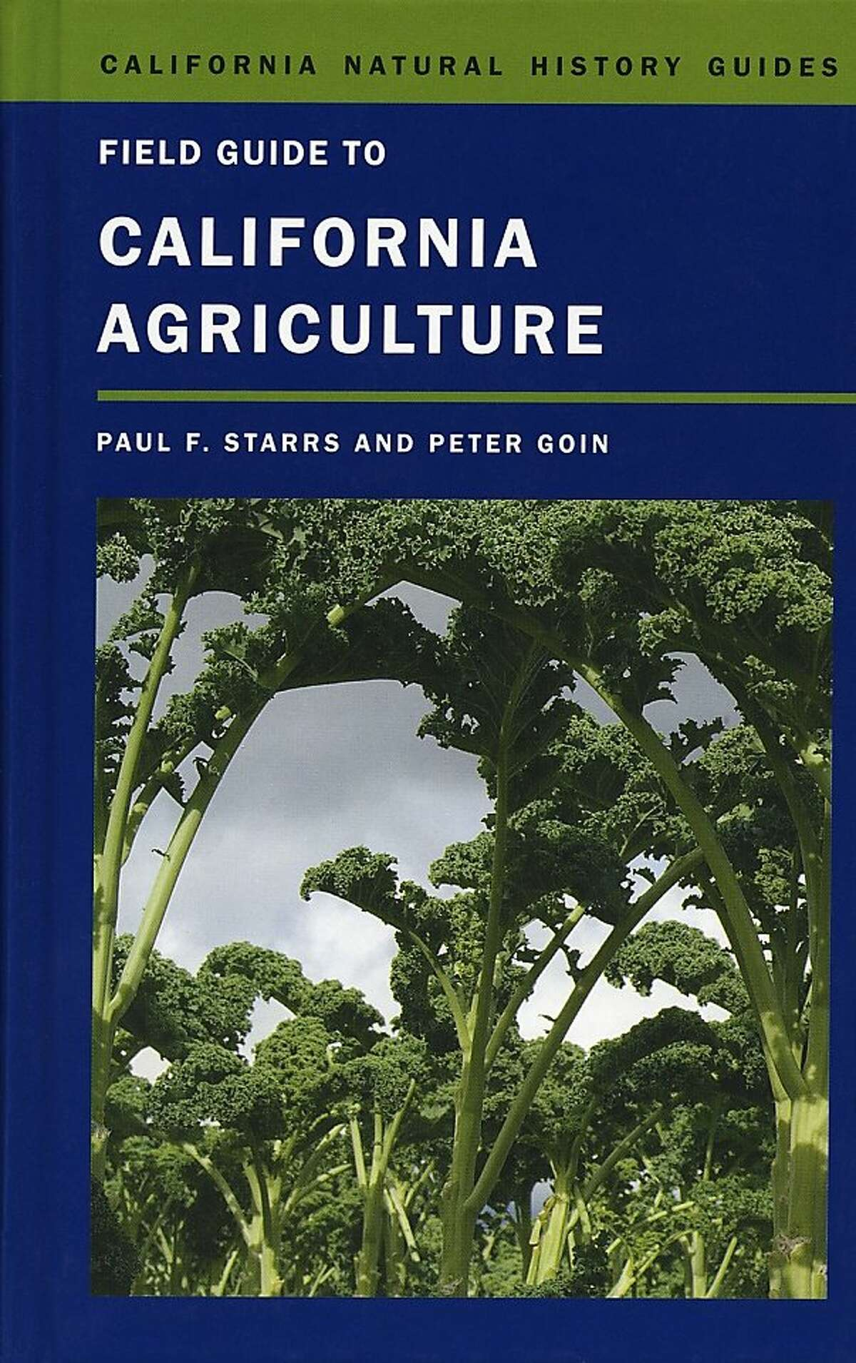 Field Guide to California Agriculture by Paul F. Starrs and Peter Goin.