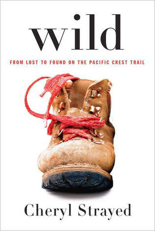 """Wild: From Lost to Found on the Pacific Crest Trail"" by Cheryl Strayed Photo: Strayed"