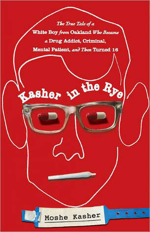 """Kasher in the Rye: The True Talke of a White Boy from Oakland Who Became a Drug Addict, Criminal, Mental Patient, and Then Turned 16"" Photo: Moshe Kasher"