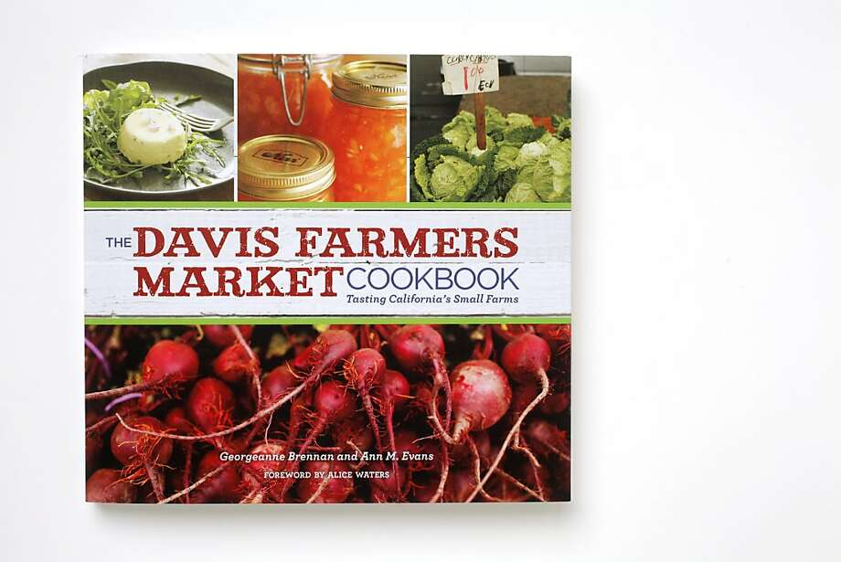 """The Davis Farmers Market Cookbook"" by Georgeanne Brennan and Ann M. Evans as seen in San Francisco on April 4, 2011. Photo: Craig Lee, Special To The Chronicle"