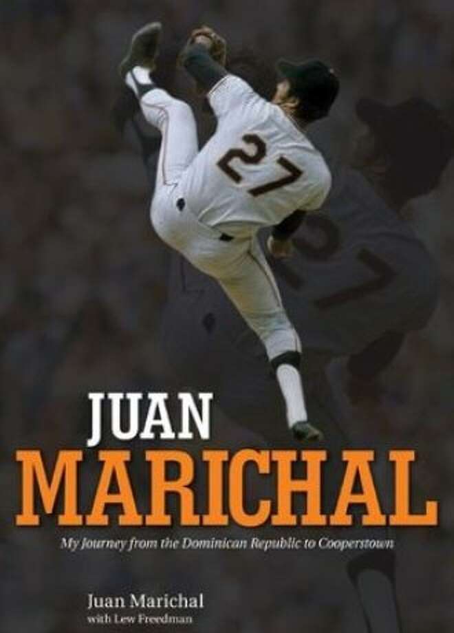 Juan Marichal: My Journey from the Dominican Republic to Cooperstown, by Juan Marichal, with Lew Freedman