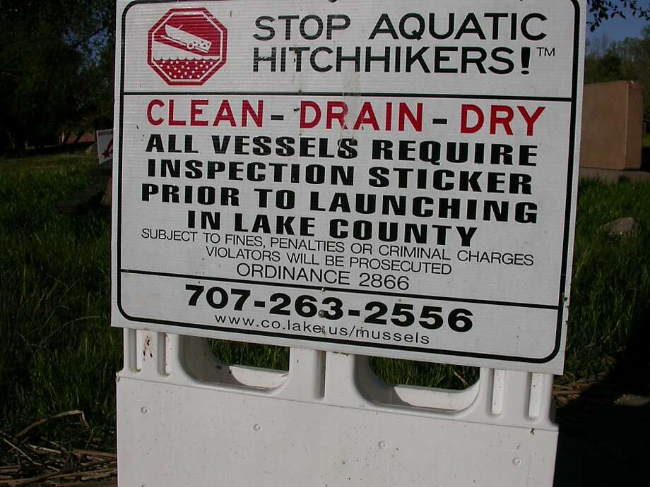 At the boat ramp at Clear Lake State Park, a sign warns boaters that they must have their boat inspected and certified as mussel-free. Tom Stienstra / The Chronicle Photo: Tom Stienstra, The Chronicle