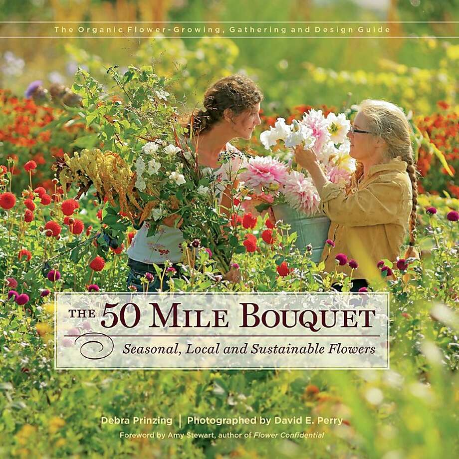 """The 50 Mile Bouquet,"" by Debra Prinzing Photo: David E. Perry"
