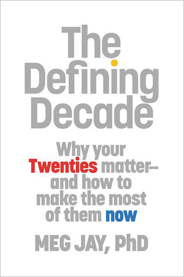 """The Defining Decade: Why your Twenties Matter and how to make the most of them now"" Photo: Meg Jay"