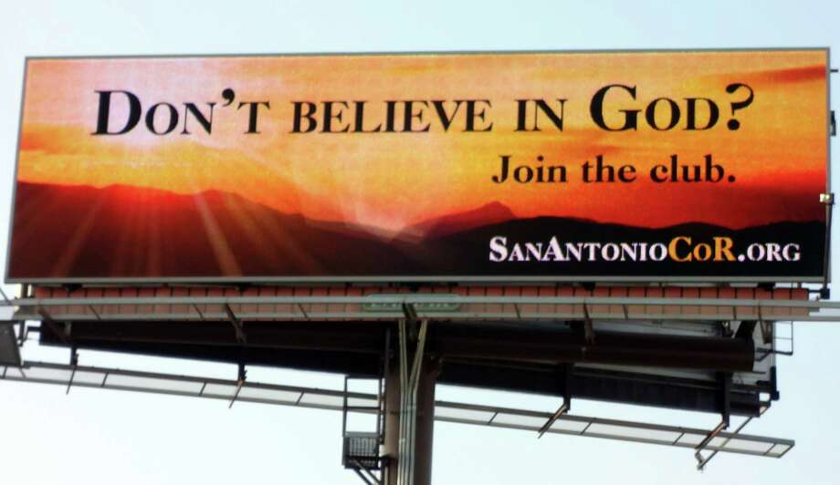 This San Antonio billboard soliciting atheists drew varied comments about God, atheism and faith. Photo: Express-News File Photo