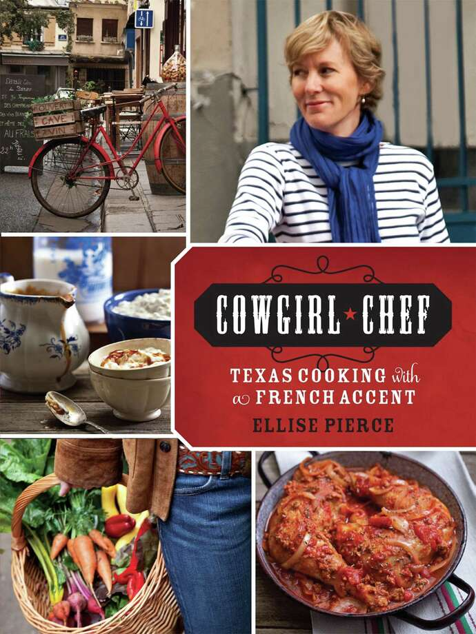 "Cover: ""Cowgirl Chef: Texas Cooking with a French Accent"" by Ellise Pierce (Running Press). Photo: Running Press"