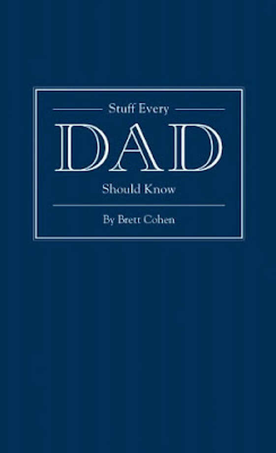 """Stuff Every Dad Should Know"""