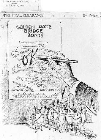 The special election on Nov. 4, 1930 to allow bonds to be sold to build the Golden Gate Bridge was bitterly fought. One weapon: blunt editorial cartoons that exalted the bridge as progress and attacked opponents as old fogies or nefarious trusts. Photo: Golden Gate Bridge, Highway And , SEE SPECIAL INSTRUCTIONS