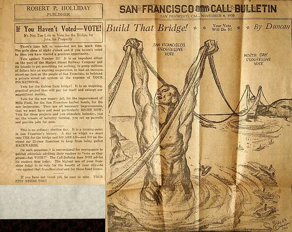 The newspapers that supported the bond measure to build the Golden Gate Bridge has no shyness about making their opinions known to voters. Photo: Courtesy California Historical S, SEE INSTRUCTIONS