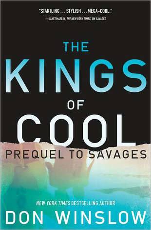"""The Kings of Cool"" by Don Winslow Photo: Don Winslow"