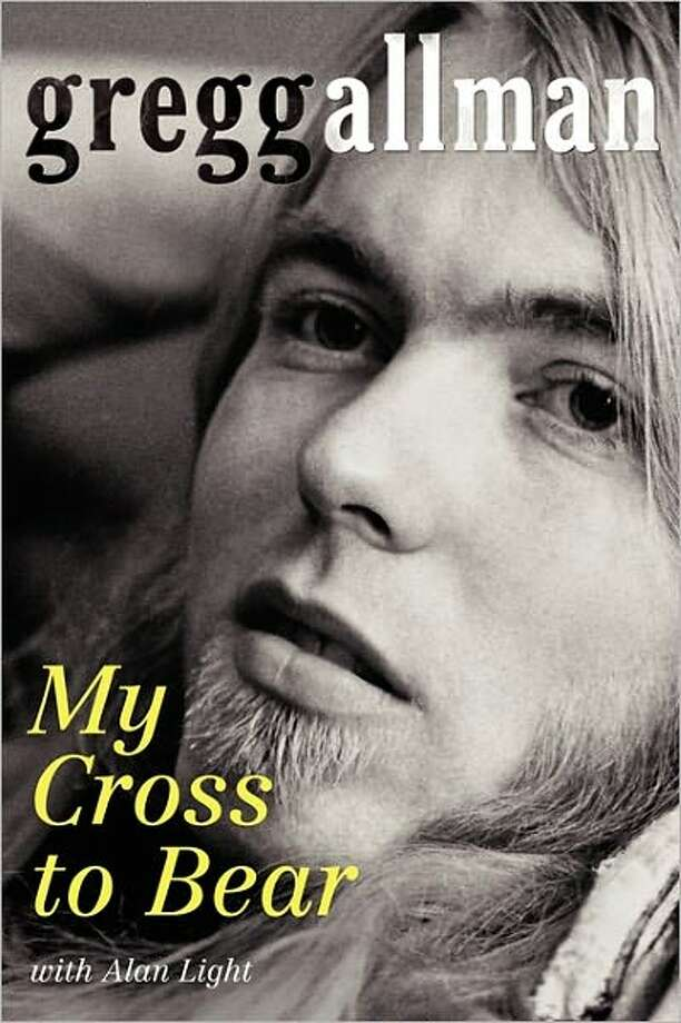 """Cover for """"My Cross to Bear,"""" by Gregg Allman; $27.99 Product Details Hardcover: 400 pages Publisher: William Morrow (May 1, 2012) Language: English ISBN-10: 0062112031 ISBN-13: 978-0062112033 Photo: Xx"""