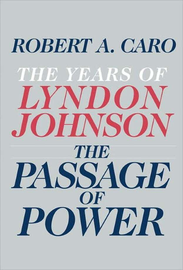 Cover for The Passage of Power, by Robert Caro Photo: Xx