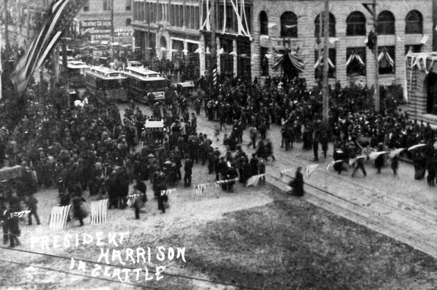 When did President Benjamin Harrison come to Seattle? Photo: Seattlepi.,com File