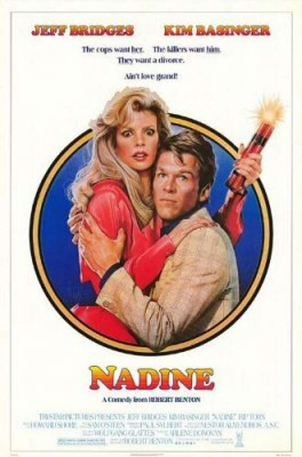 NADINE: A Texas-set movie from 1987 starring Kim Basinger in the title role and Jeff Bridges. From Waxahachie-born director Robert Benton.
