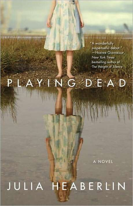 """Playing Dead"" by Julia Heaberlin Photo: Xx"