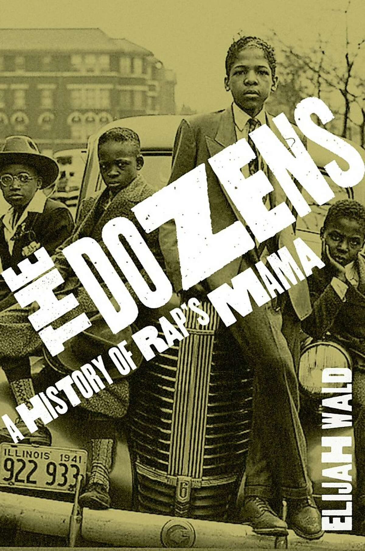 """The Dozens: A History of Rap's Mama,"" by Elijah Wald"