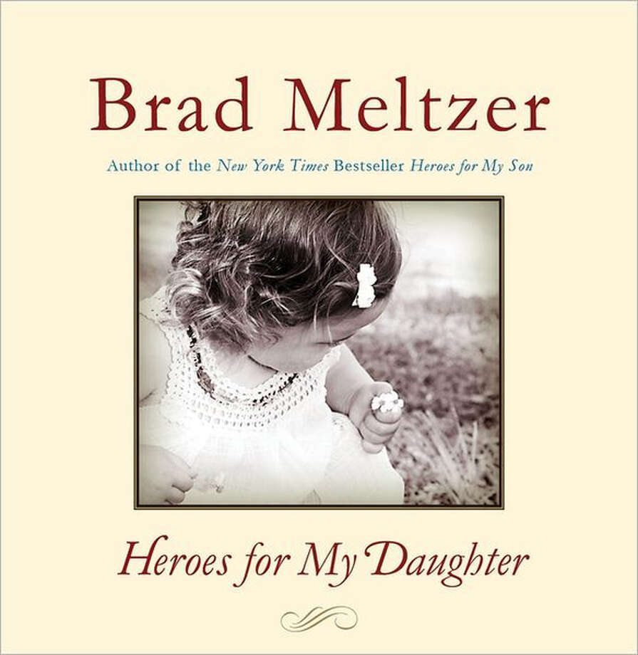 Heroes for my Daughter by Brad Meltzer Photo: Brad Meltzer