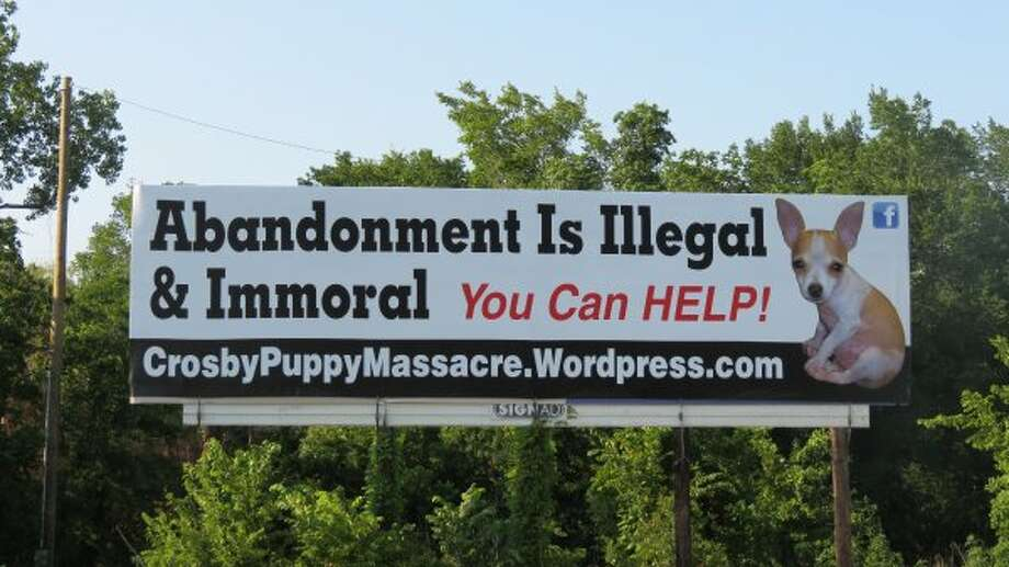 A group of volunteers is raising money for this billboard to draw attention to illegal animal abandonment in the Crosby area. (Courtesy photo)