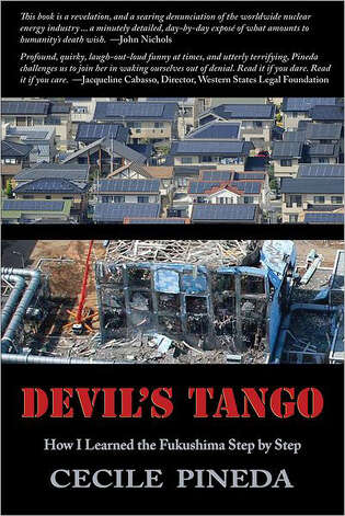 """Devil's Tango: How I Learned the Fukushima Step by Step"" by Cecile Pineda Photo: Cecile Pineda"
