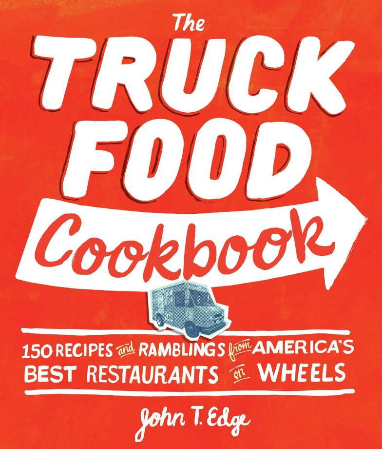 "Cover of ""The Truck Food Cookbook"" by John T. Edge (Workman). Photo: Workman"